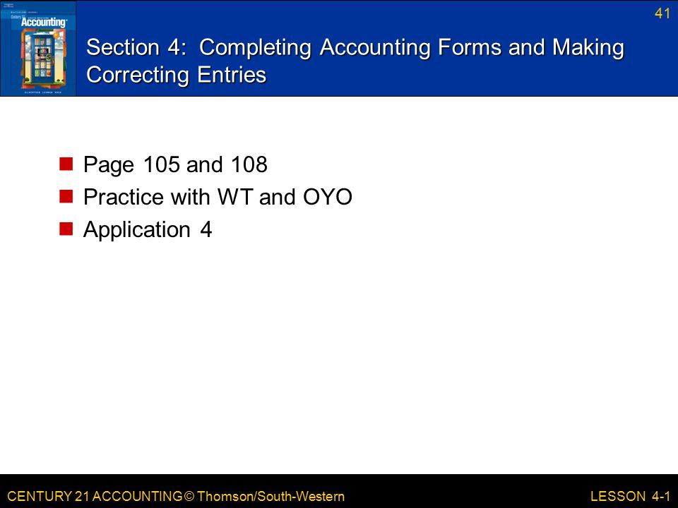 Section 4: Completing Accounting Forms and Making Correcting Entries