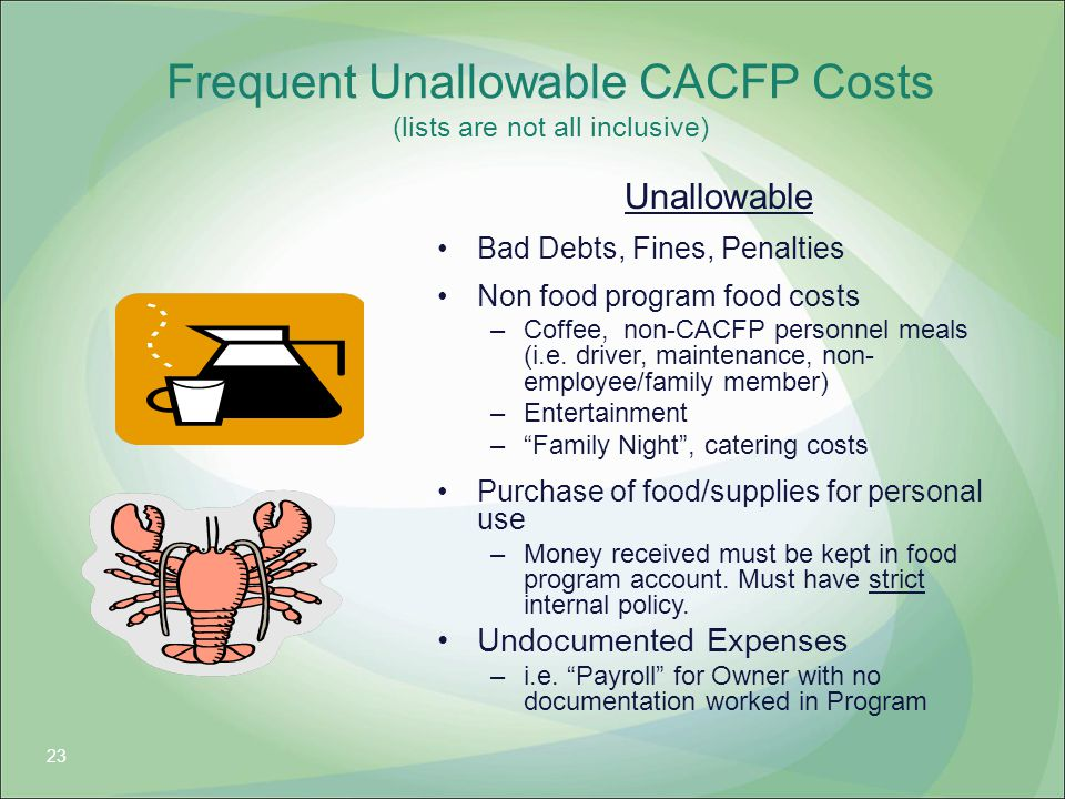 Frequent Unallowable CACFP Costs (lists are not all inclusive)
