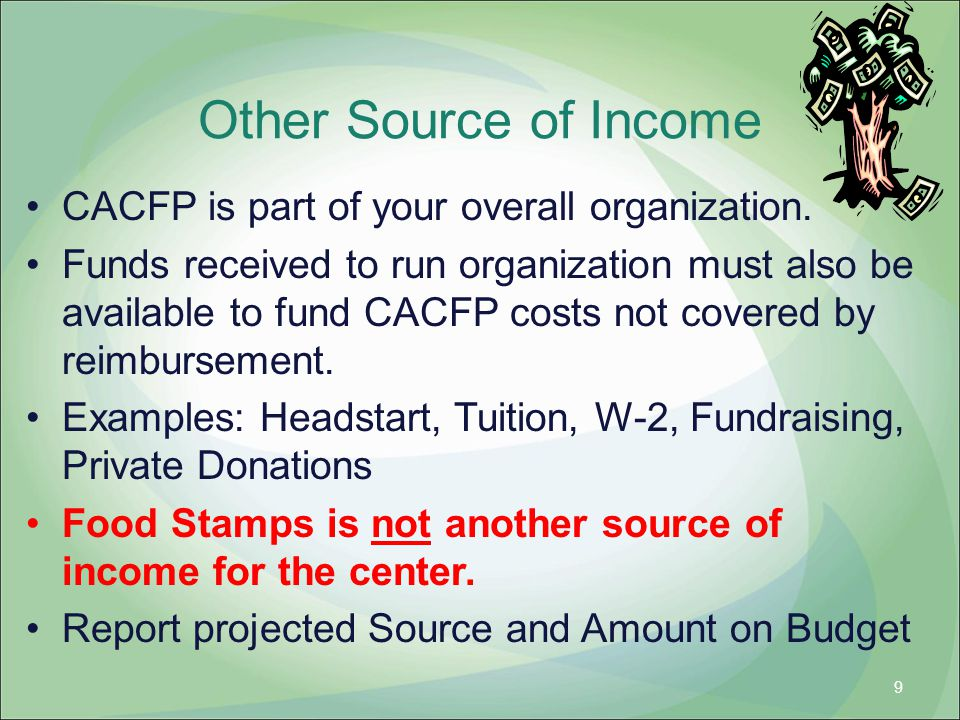 Other Source of Income CACFP is part of your overall organization.