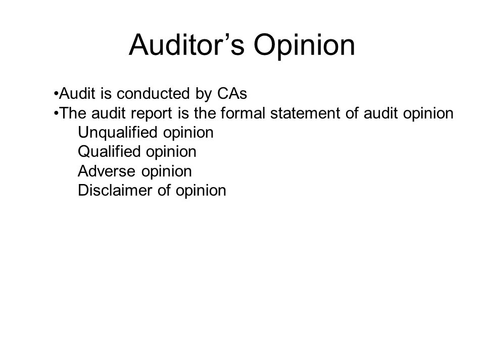 Auditor's Opinion Audit is conducted by CAs