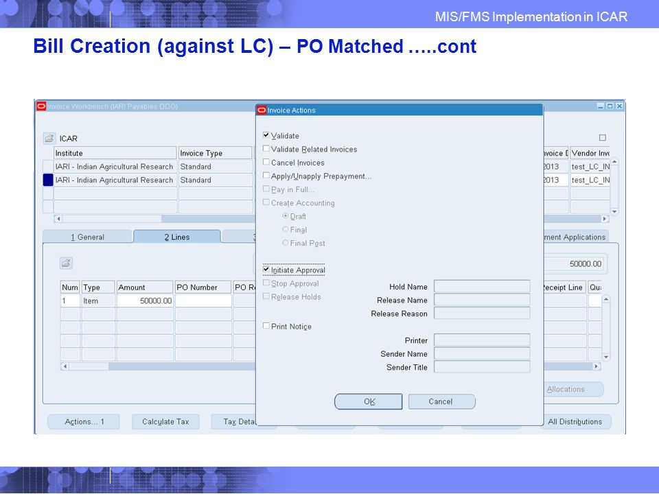 Bill Creation (against LC) – PO Matched …..cont