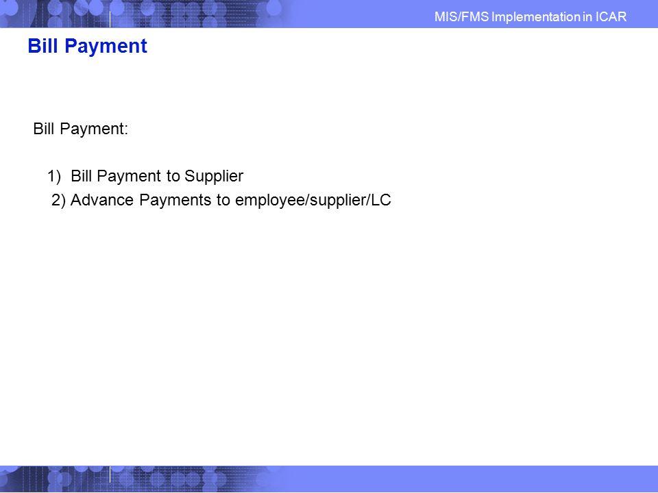 Bill Payment Bill Payment: 1) Bill Payment to Supplier