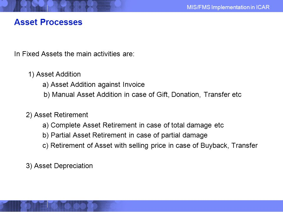 Asset Processes In Fixed Assets the main activities are: