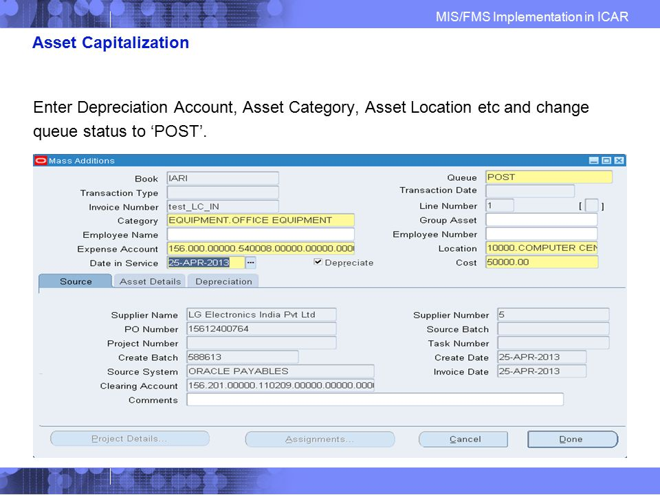 Asset Capitalization Enter Depreciation Account, Asset Category, Asset Location etc and change.