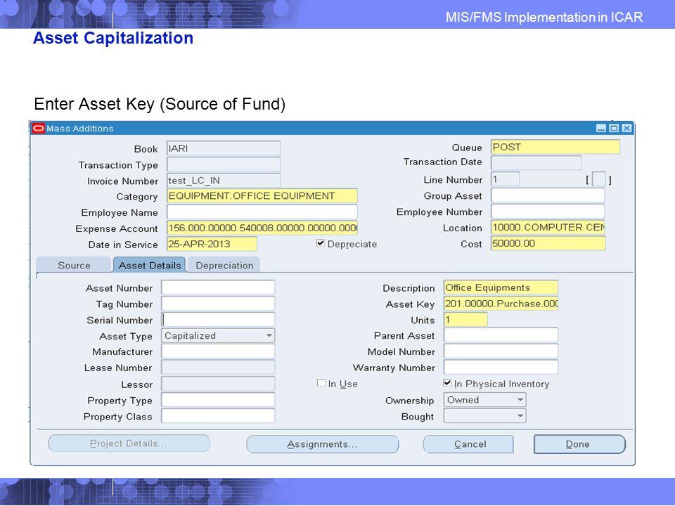 Asset Capitalization Enter Asset Key (Source of Fund)