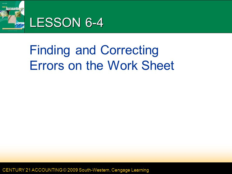 LESSON 6-4 Finding and Correcting Errors on the Work Sheet