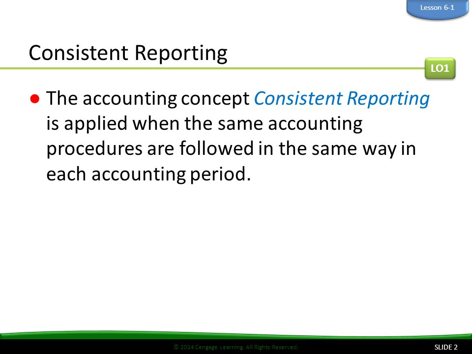 Lesson 6-1 Consistent Reporting. LO1.