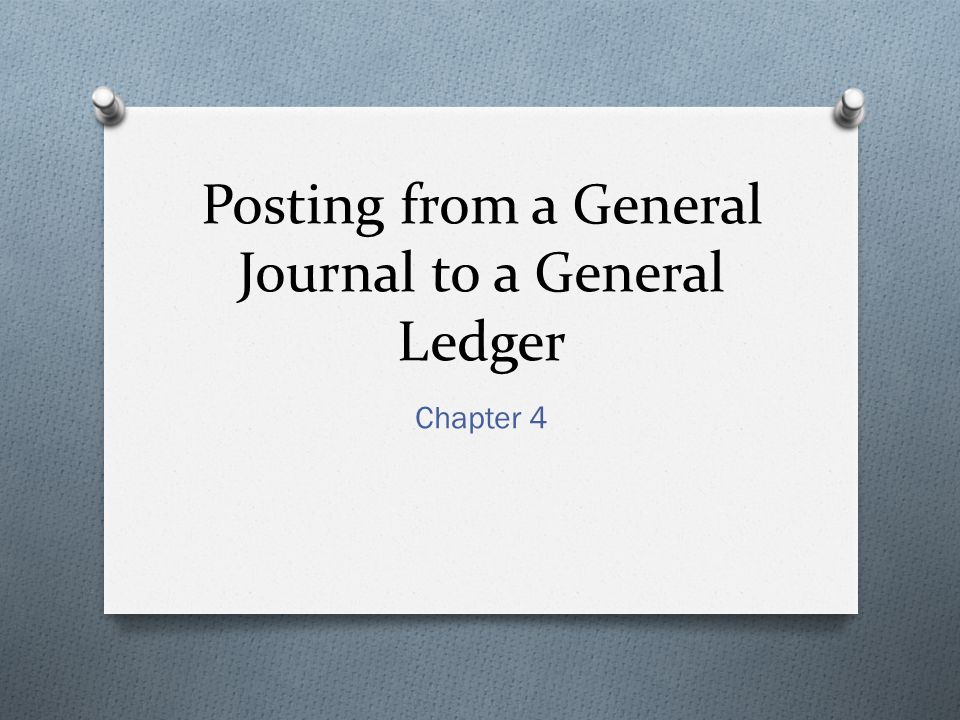 Posting from a General Journal to a General Ledger