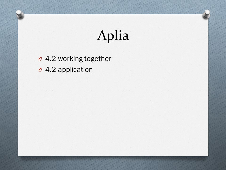 Aplia 4.2 working together 4.2 application