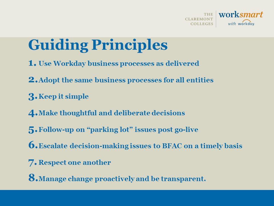 Guiding Principles Use Workday business processes as delivered