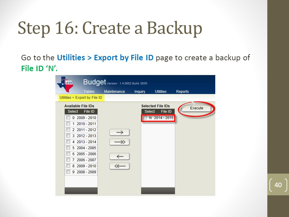 Step 16: Create a Backup Go to the Utilities > Export by File ID page to create a backup of File ID 'N'.