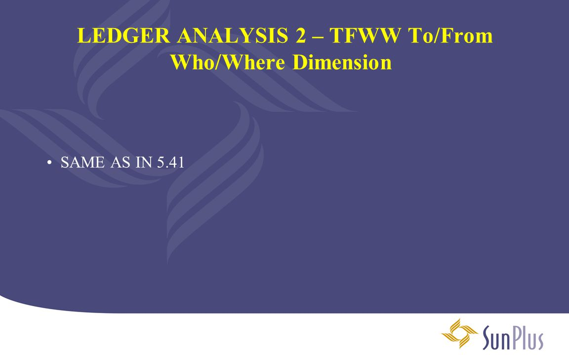 LEDGER ANALYSIS 2 – TFWW To/From Who/Where Dimension