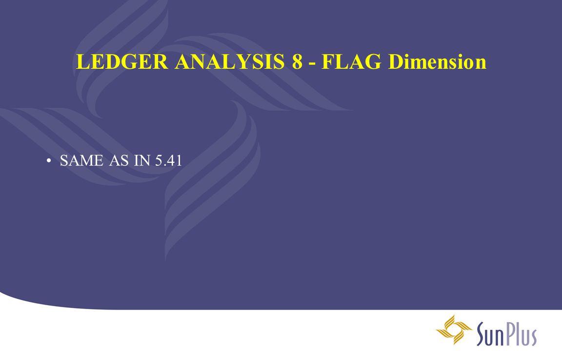 LEDGER ANALYSIS 8 - FLAG Dimension