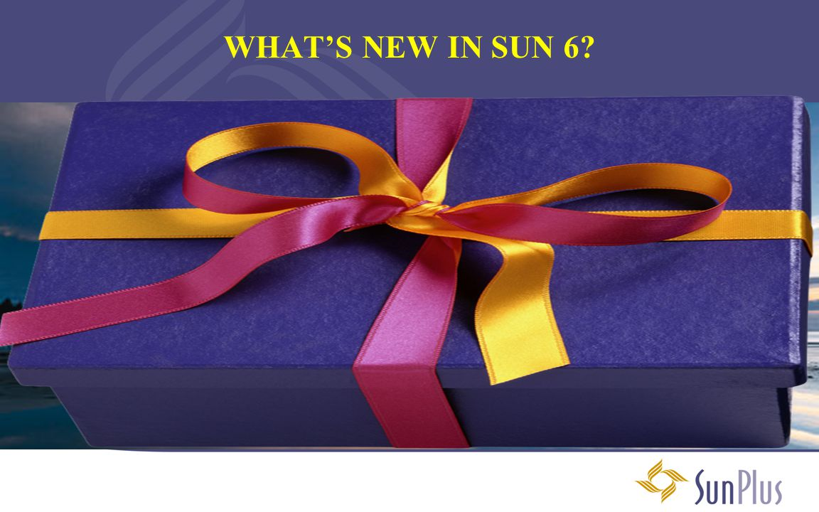 WHAT'S NEW IN SUN 6