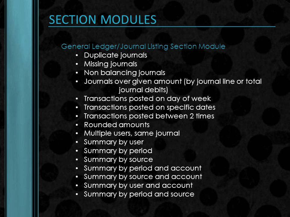 SECTION MODULES General Ledger/Journal Listing Section Module