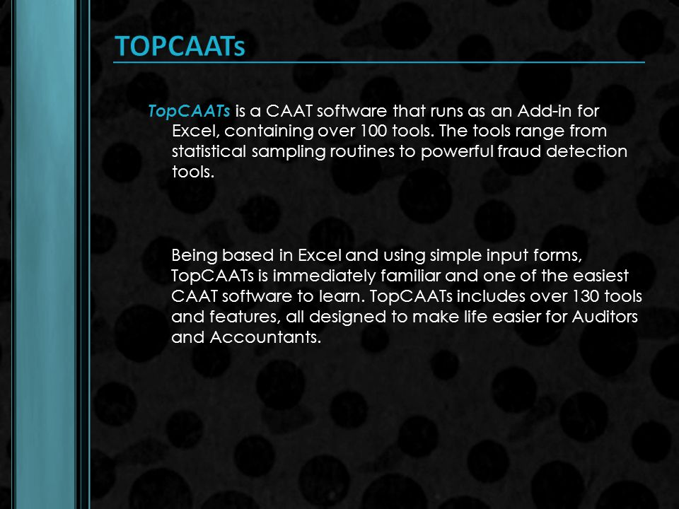 TOPCAATs TopCAATs is a CAAT software that runs as an Add-in for