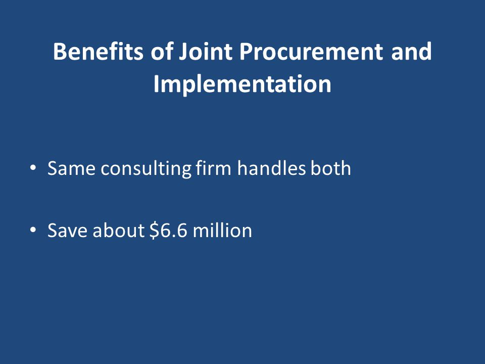 Benefits of Joint Procurement and Implementation