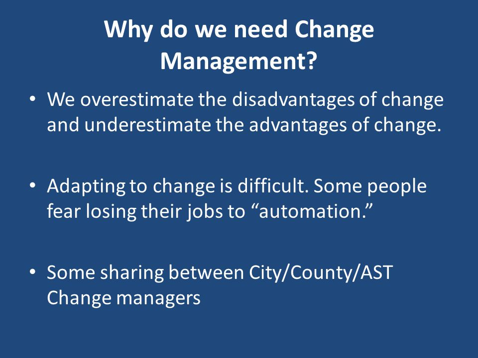 Why do we need Change Management