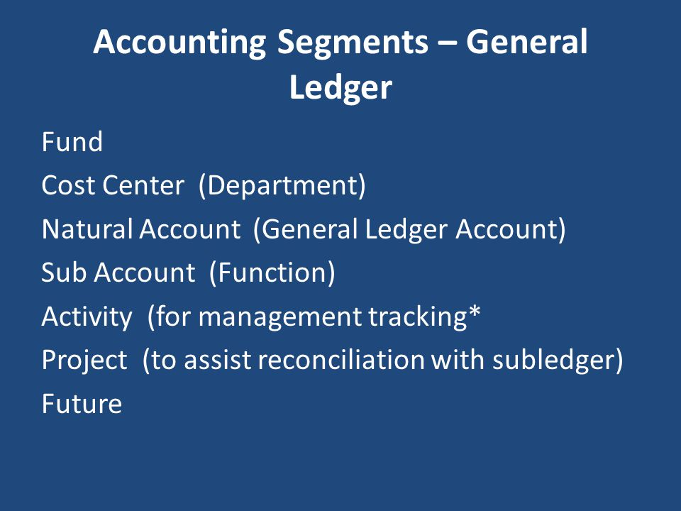 Accounting Segments – General Ledger