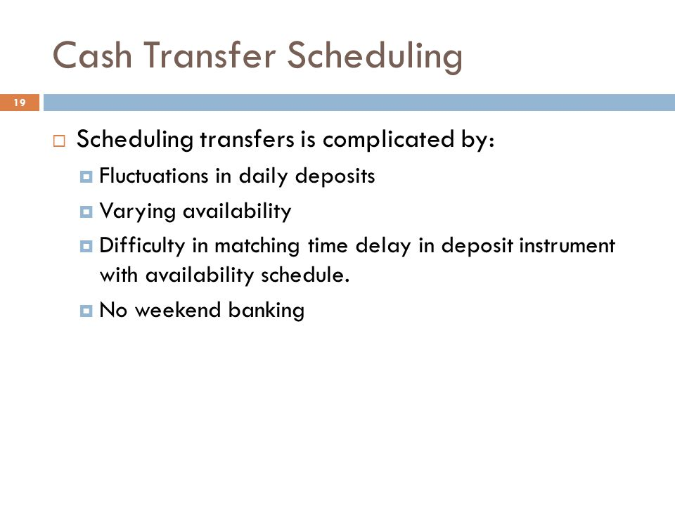 Cash Transfer Scheduling