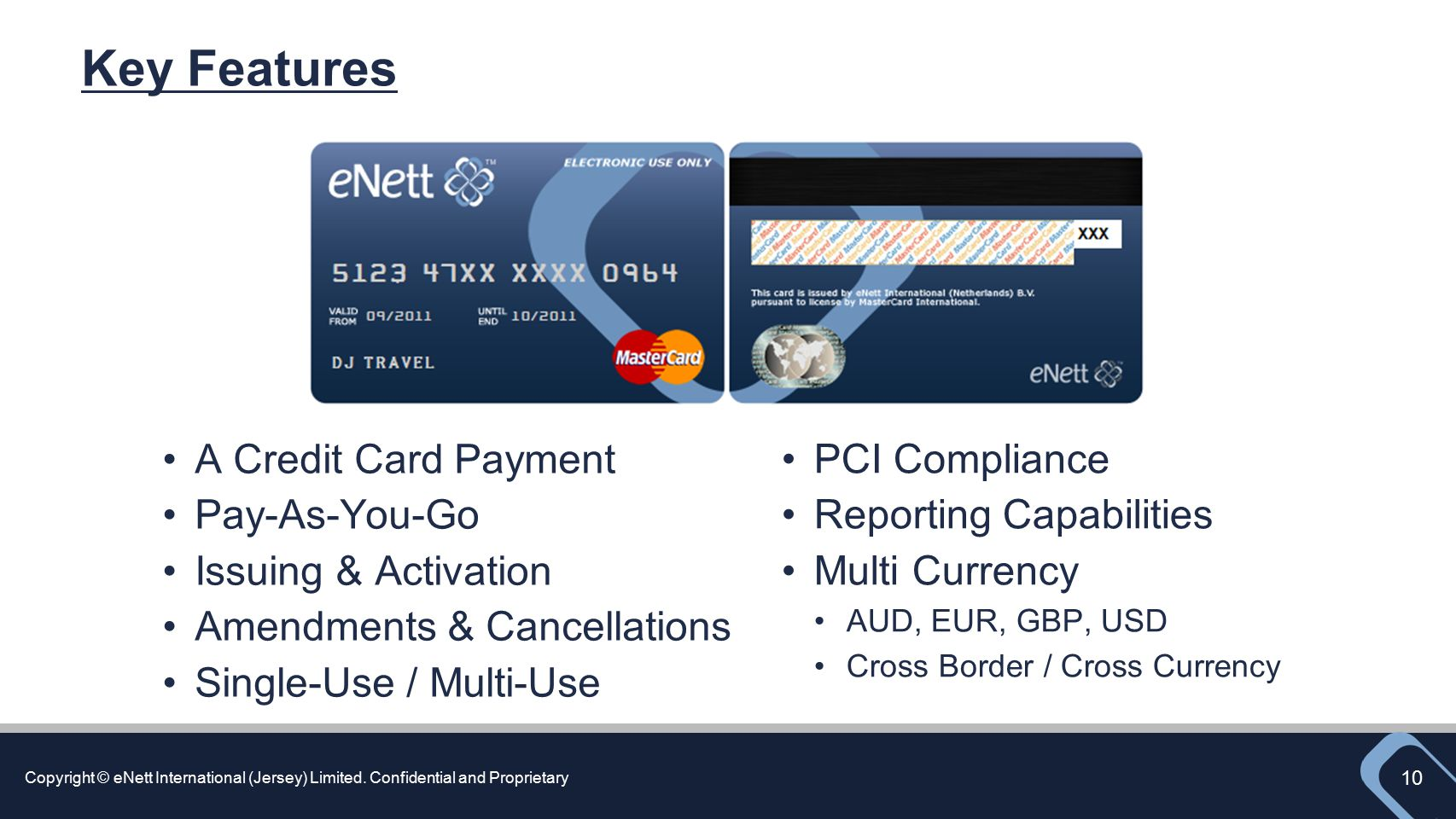 Key Features A Credit Card Payment Pay-As-You-Go Issuing & Activation