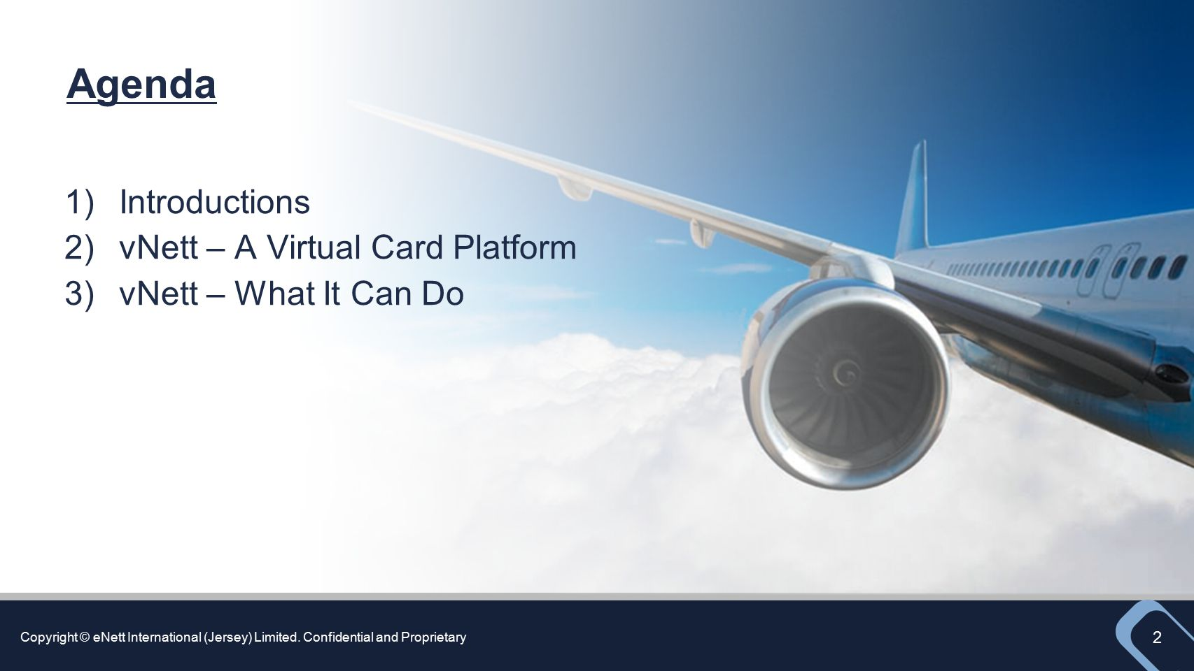 Agenda Introductions vNett – A Virtual Card Platform