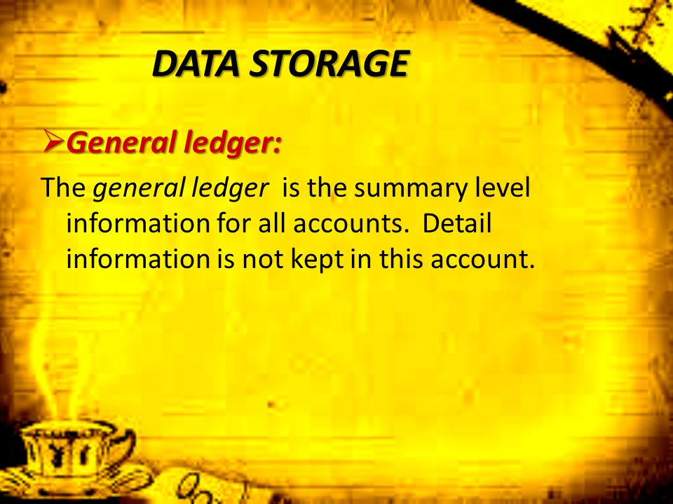 DATA STORAGE General ledger: