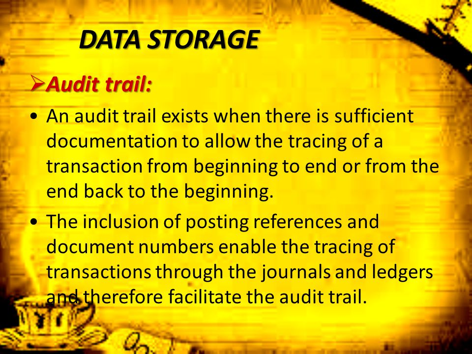 DATA STORAGE Audit trail: