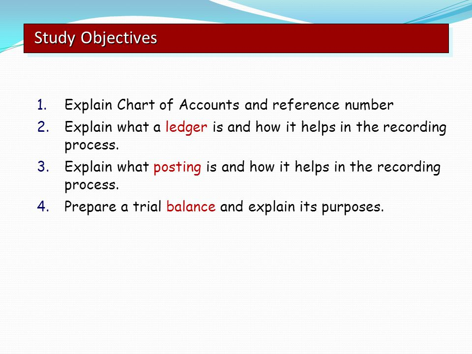 Study Objectives Explain Chart of Accounts and reference number