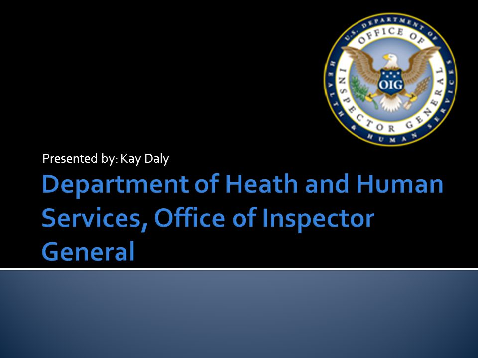 Department of Heath and Human Services, Office of Inspector General