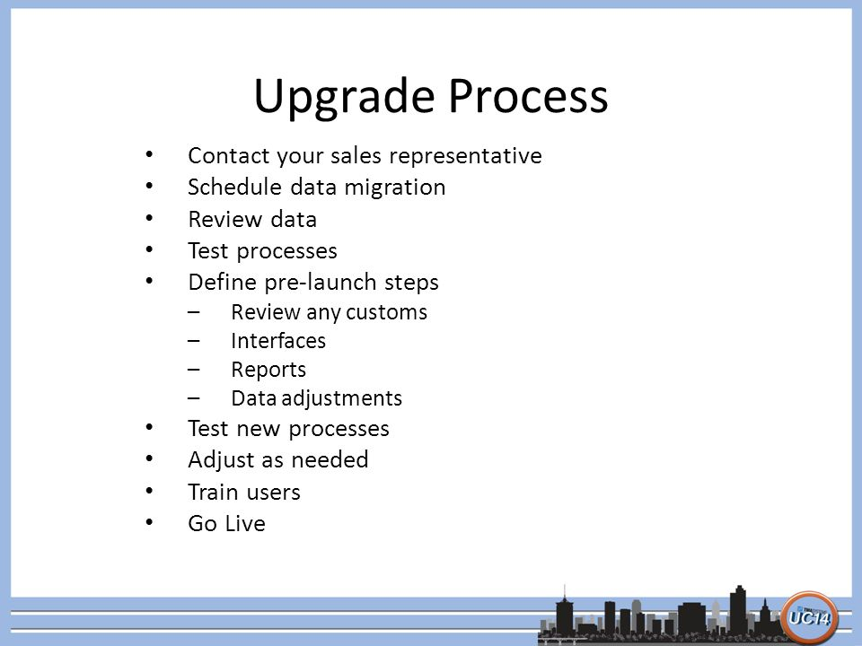 Upgrade Process Contact your sales representative