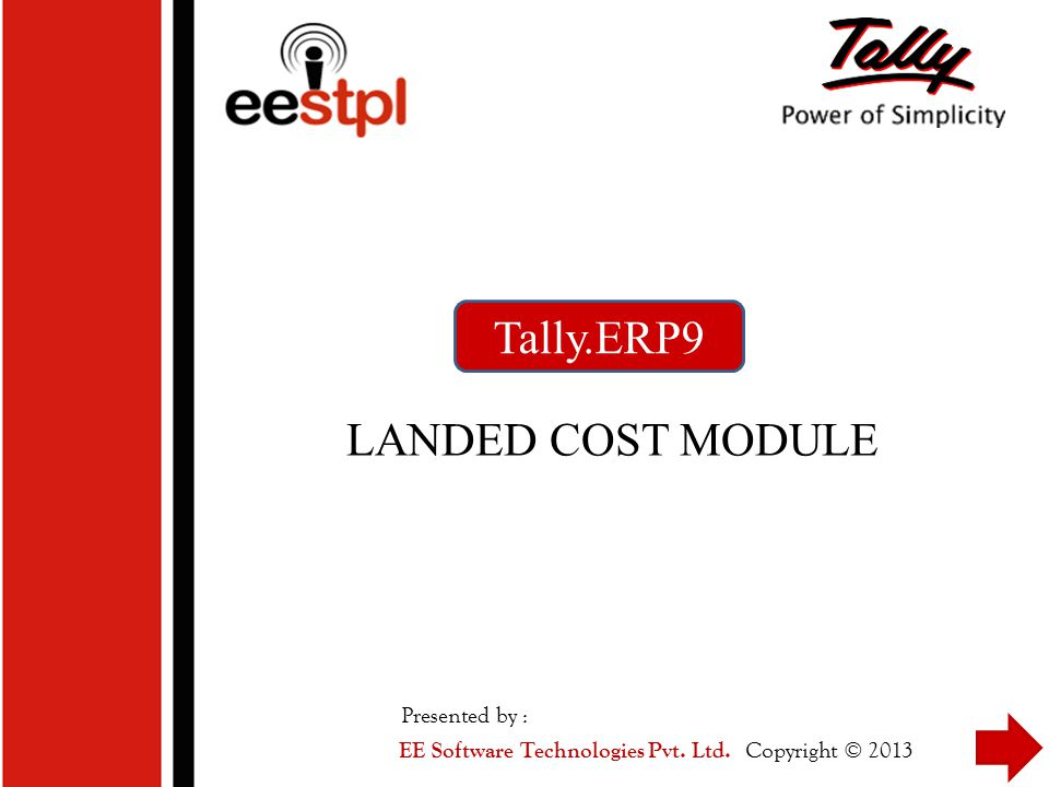 Tally.ERP9 LANDED COST MODULE Presented by :