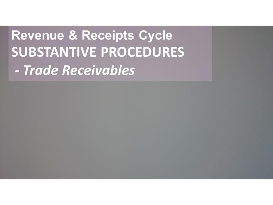 Revenue & Receipts Cycle SUBSTANTIVE PROCEDURES