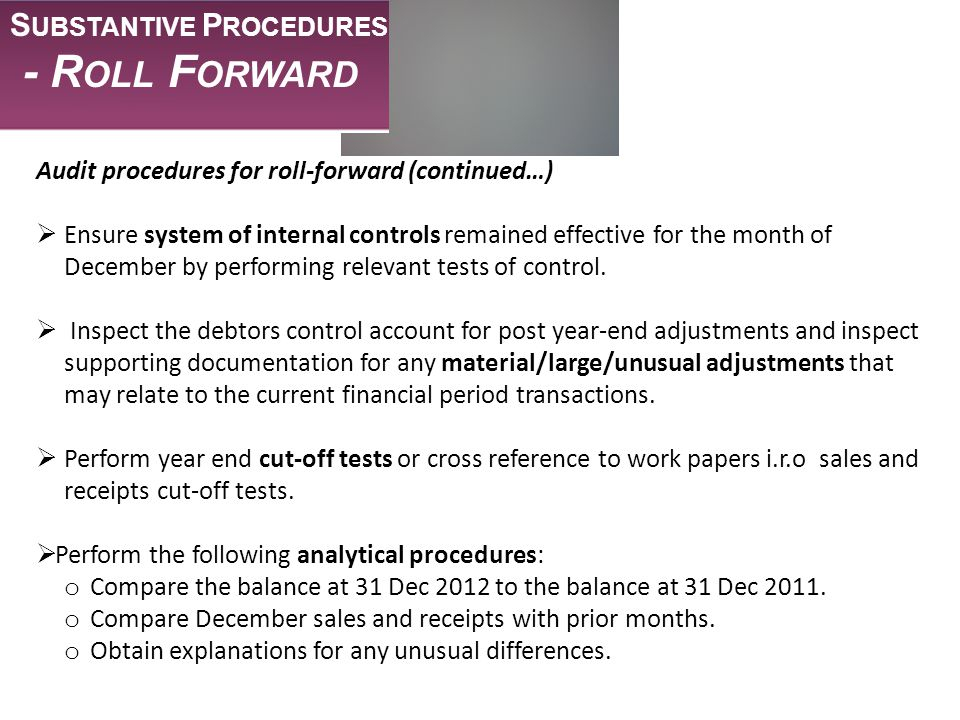 - Roll Forward Substantive Procedures