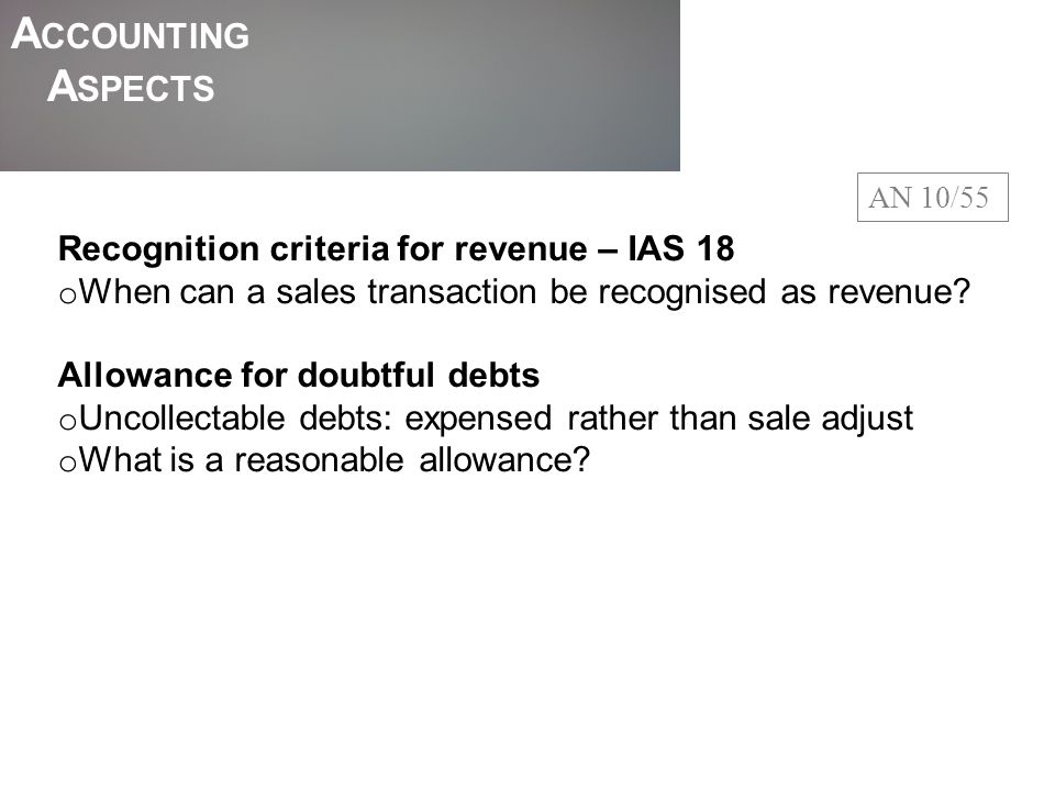Accounting Aspects Recognition criteria for revenue – IAS 18