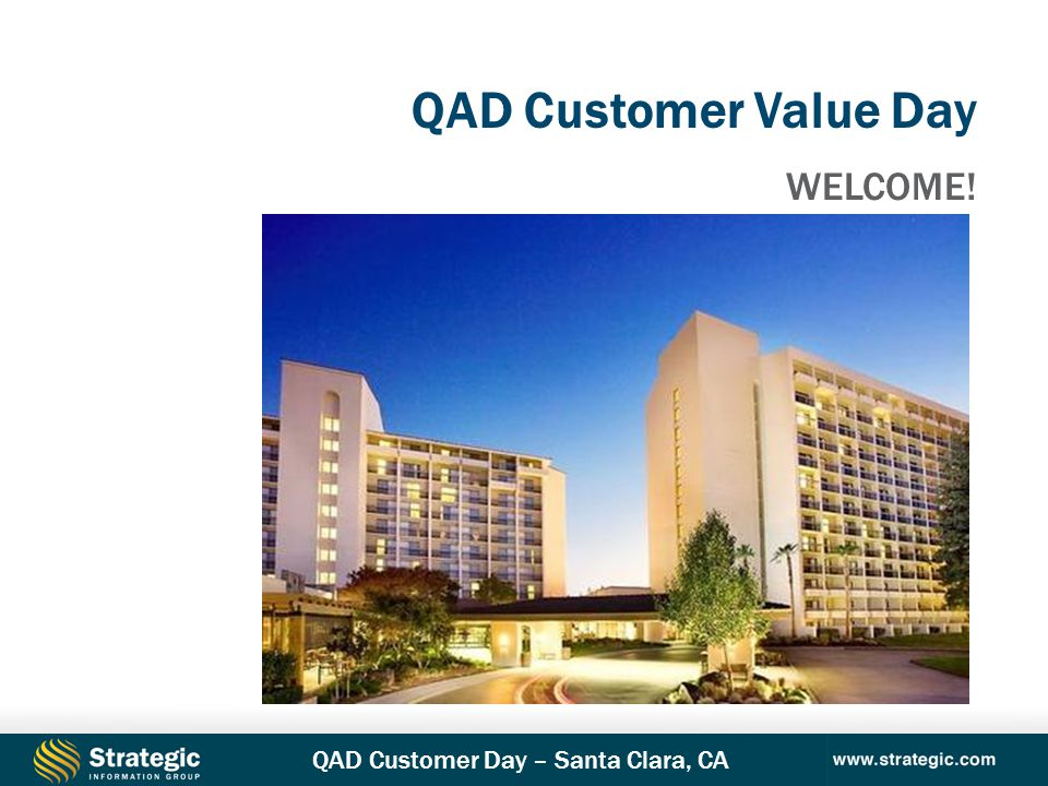 QAD Customer Value Day WELCOME!