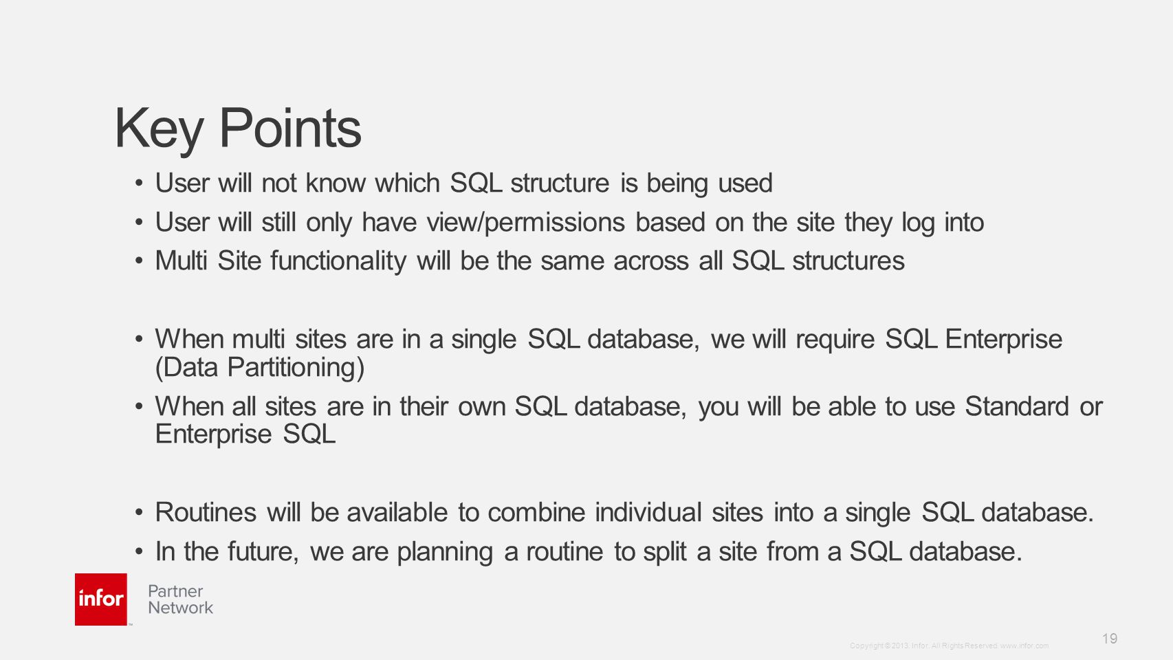 Key Points User will not know which SQL structure is being used