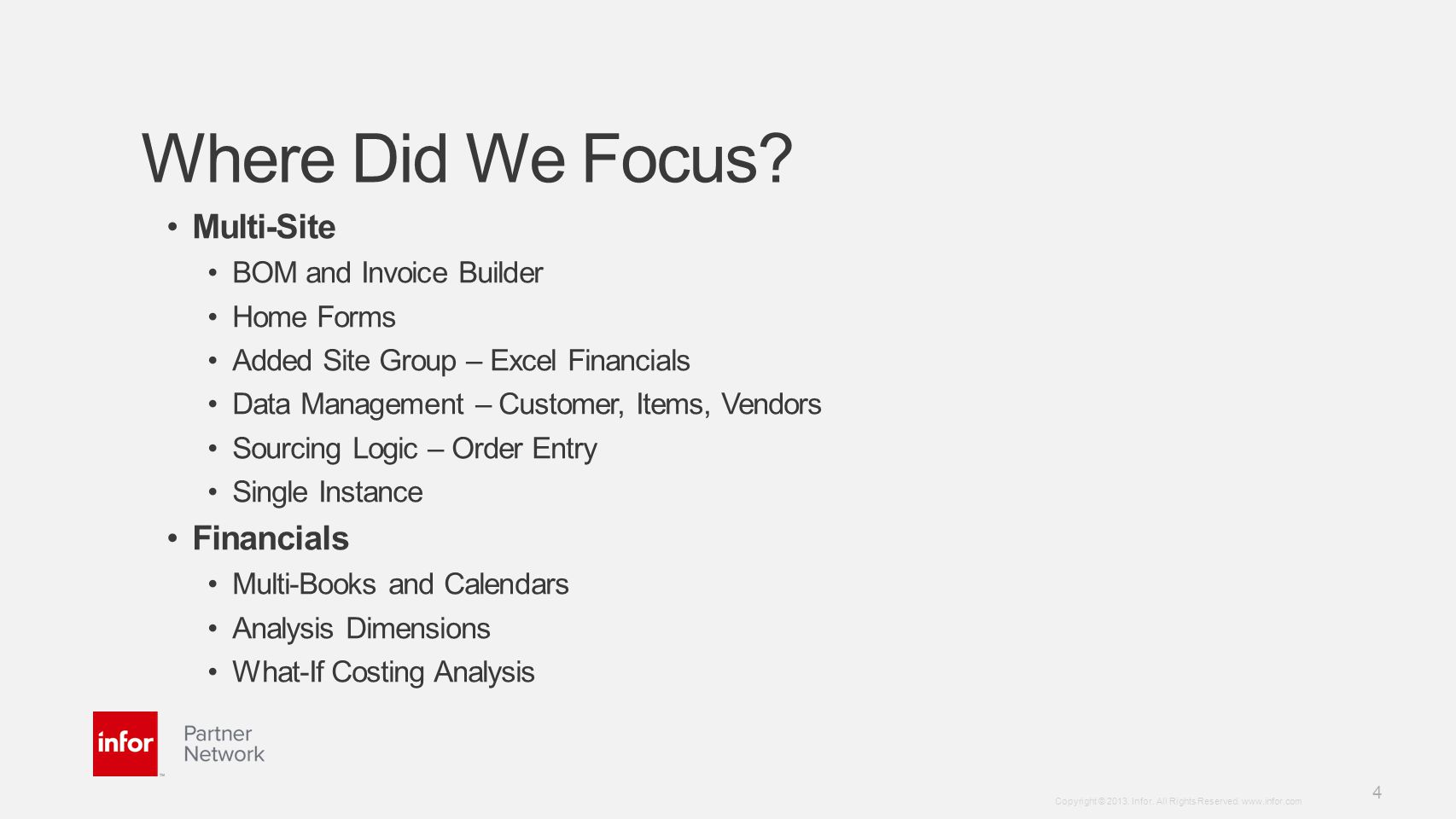 Where Did We Focus Multi-Site Financials BOM and Invoice Builder