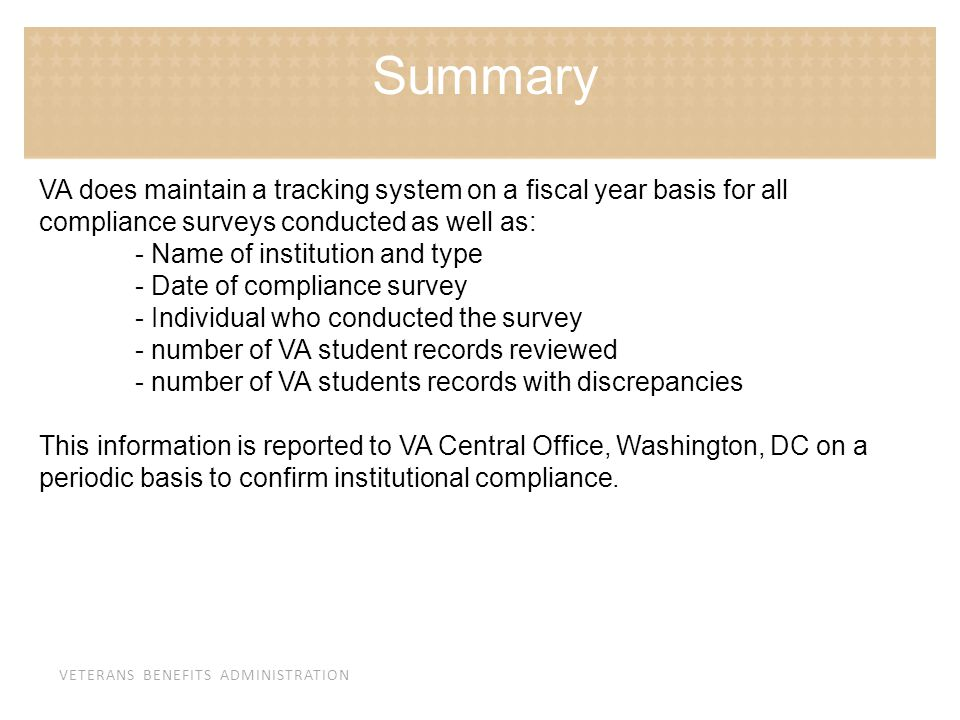 Summary VA does maintain a tracking system on a fiscal year basis for all compliance surveys conducted as well as: