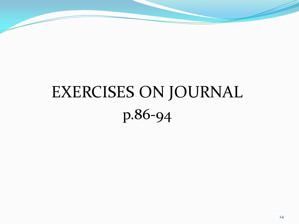 EXERCISES ON JOURNAL p.86-94