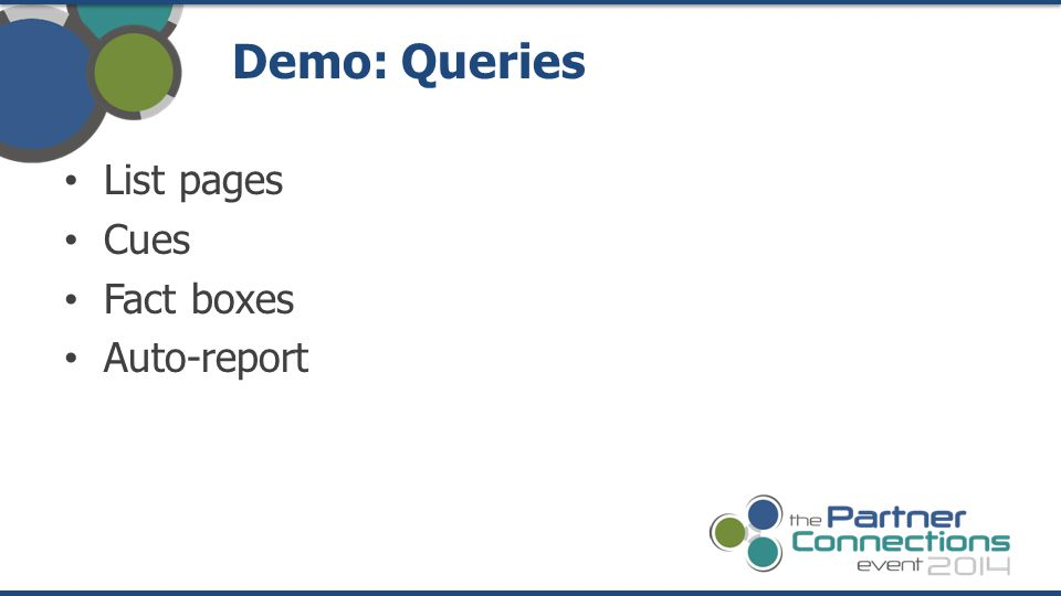 Demo: Queries List pages Cues Fact boxes Auto-report