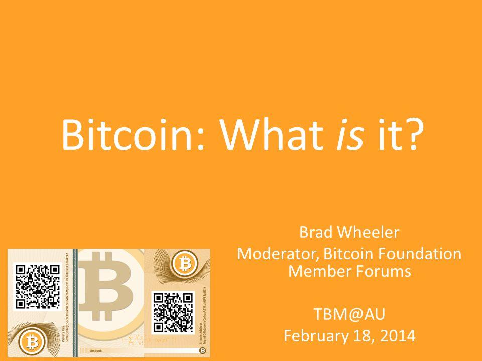 Moderator, Bitcoin Foundation Member Forums