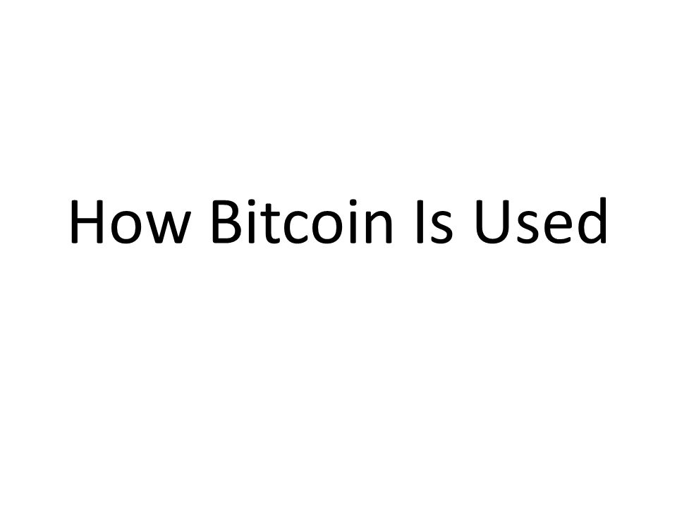 How Bitcoin Is Used