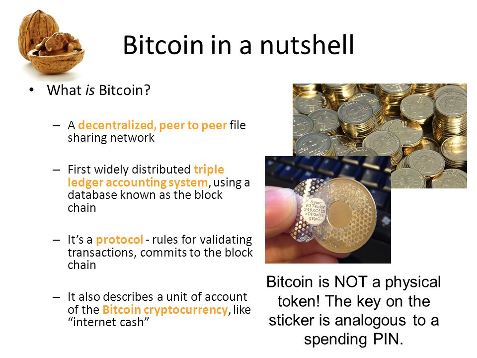 Bitcoin in a nutshell What is Bitcoin