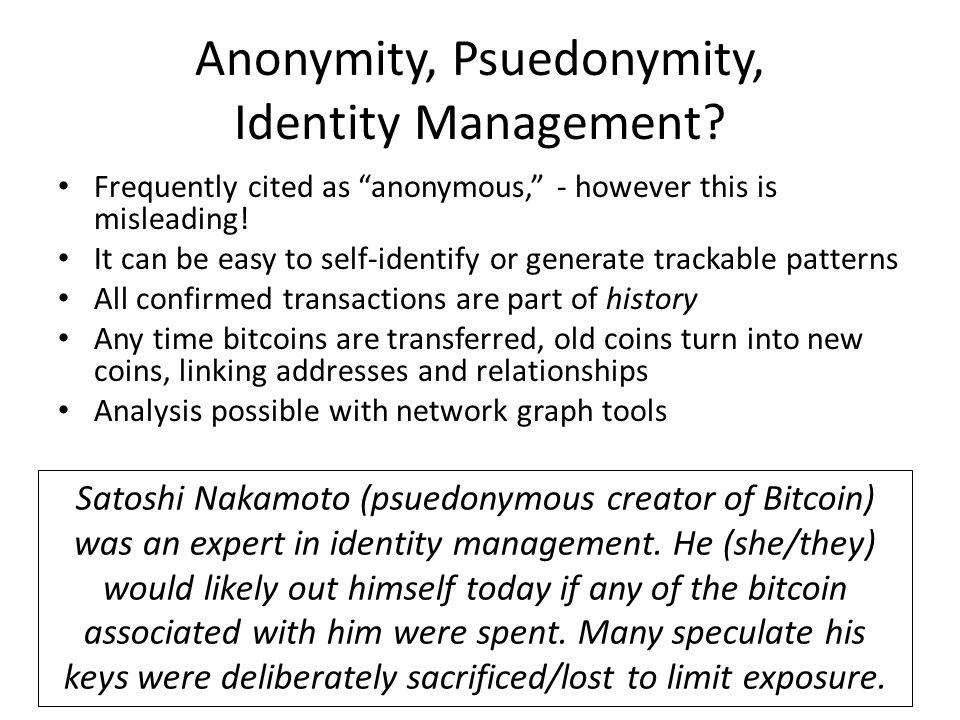 Anonymity, Psuedonymity, Identity Management