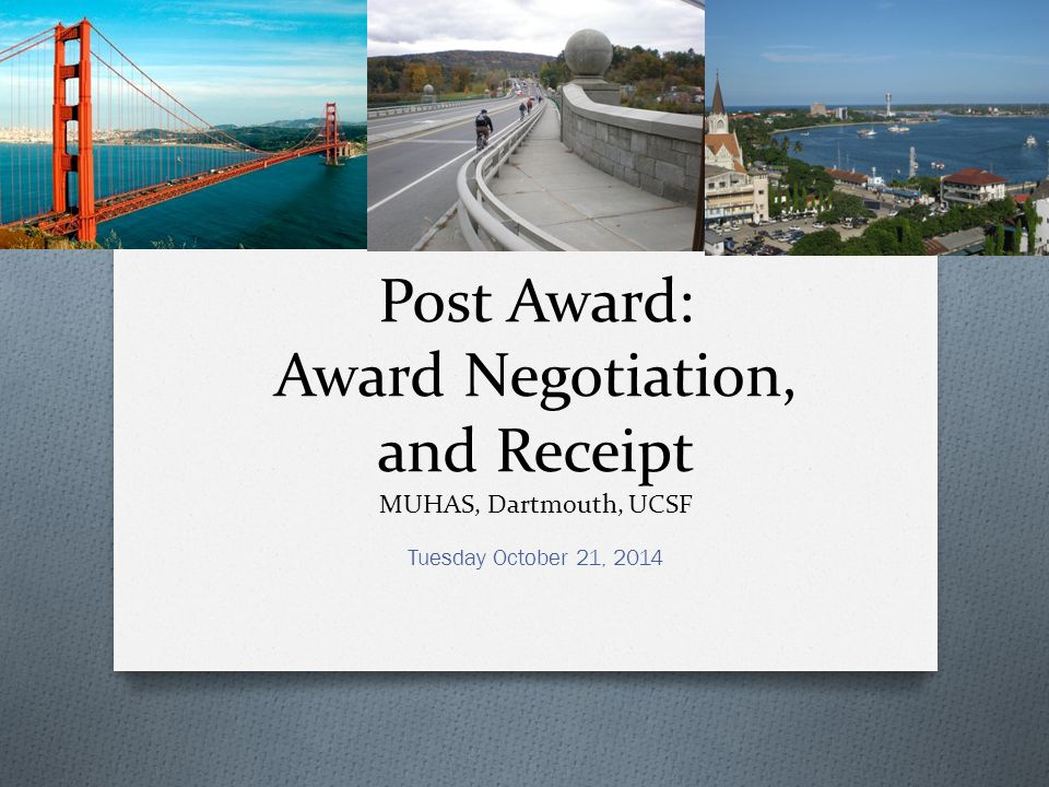 Post Award: Award Negotiation, and Receipt MUHAS, Dartmouth, UCSF