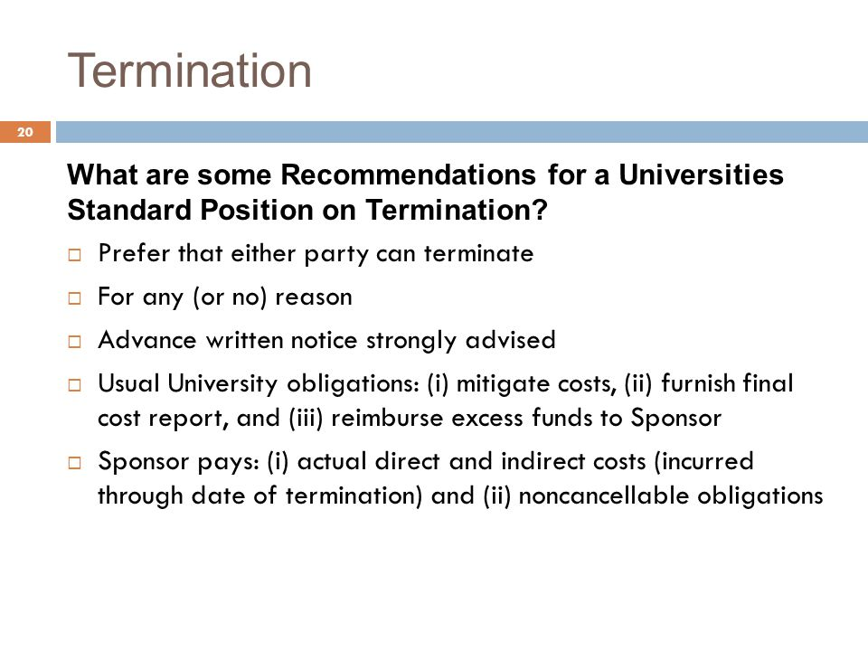 Termination What are some Recommendations for a Universities Standard Position on Termination Prefer that either party can terminate.