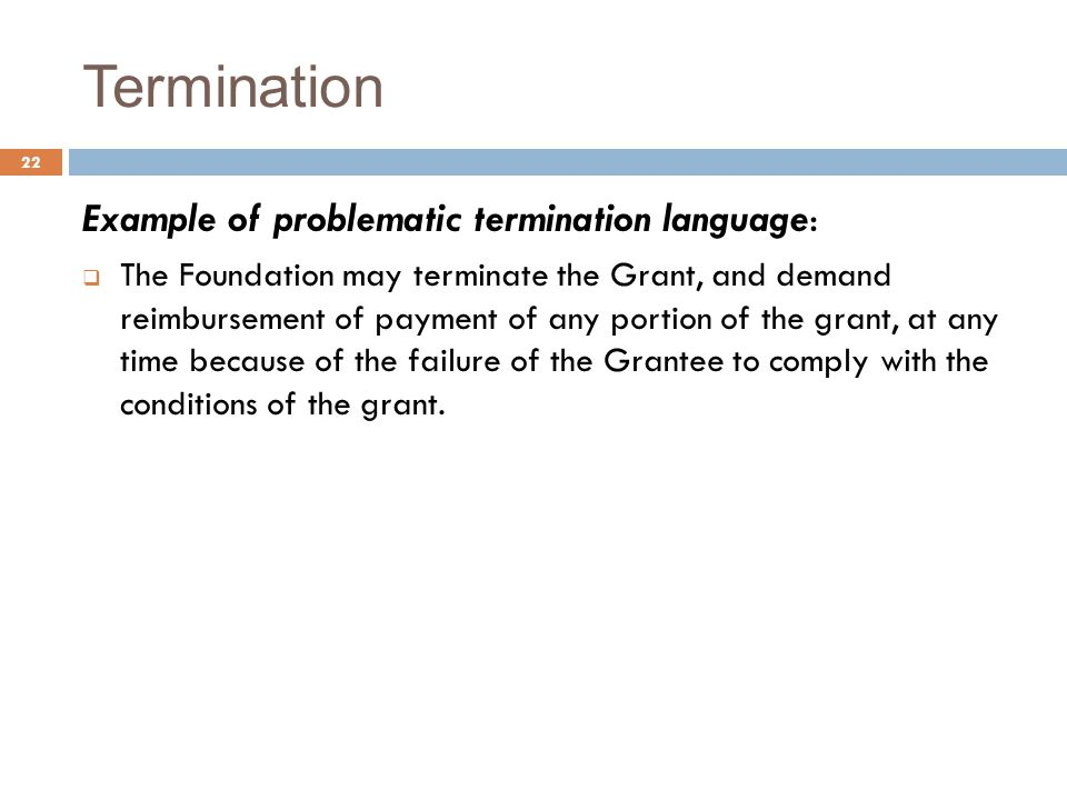 Termination Example of problematic termination language:
