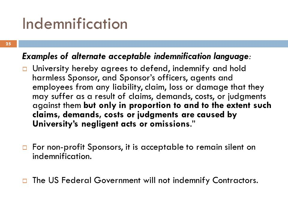 Indemnification Examples of alternate acceptable indemnification language:
