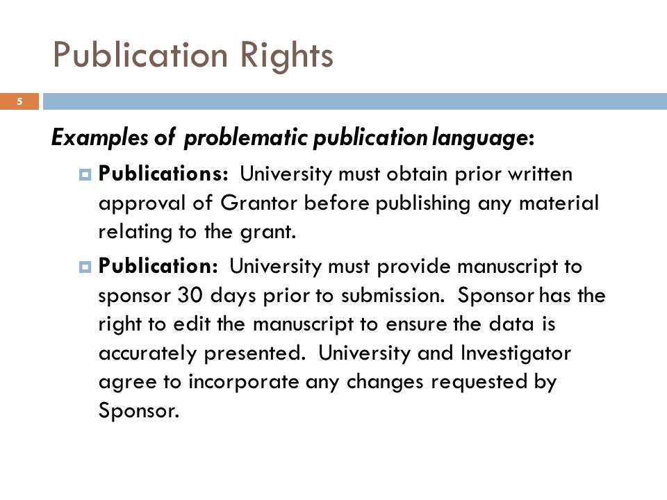 Publication Rights Examples of problematic publication language: